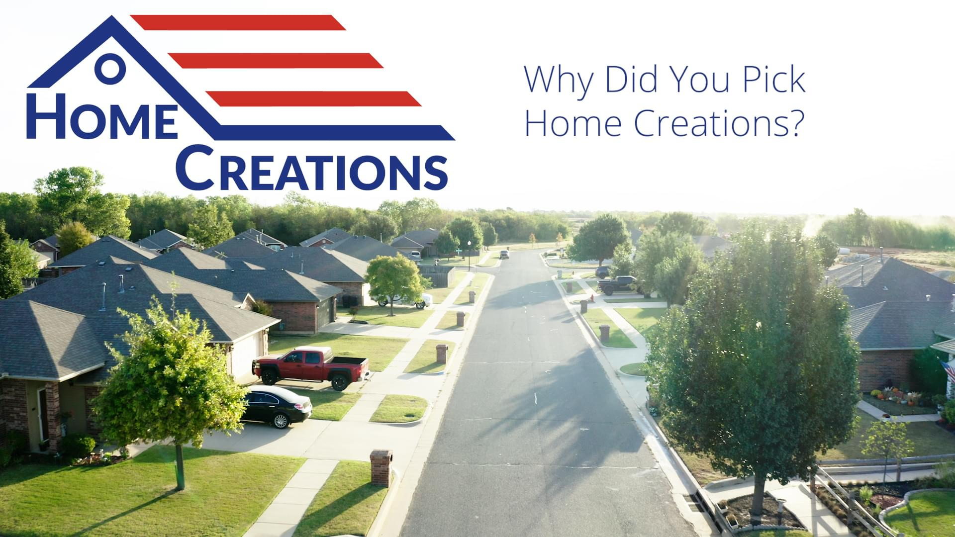Why Did You Pick Home Creations?
